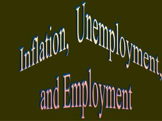 Inflation,  Unemployment,  and Employment