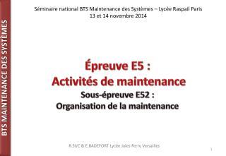 Épreuve E5 :  Activités de maintenance Sous-épreuve E52 :  Organisation de la maintenance