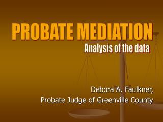 Debora A. Faulkner, Probate Judge of Greenville County