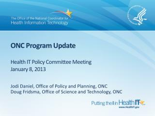 ONC Program Update Health IT Policy Committee Meeting January 8, 2013