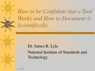 How to be Confident that a Tool Works and How to Document it Scientifically
