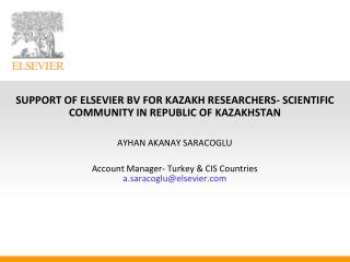 SUPPORT OF ELSEVIER BV FOR KAZAKH RESEARCHERS- SCIENTIFIC COMMUNITY IN REPUBLIC OF KAZAKHSTAN