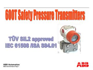 TÜV SIL2 approved IEC 61508 /ISA S84.01