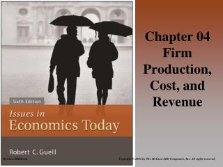 Chapter 04 Firm Production, Cost, and Revenue