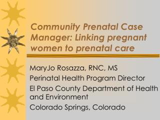 Community Prenatal Case Manager: Linking pregnant women to prenatal care