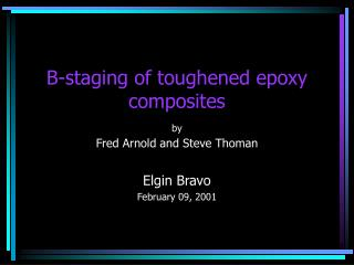 B-staging of toughened epoxy composites by Fred Arnold and Steve Thoman