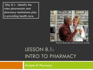 Lesson 8.1: Intro to Pharmacy
