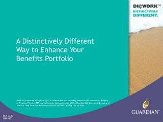 A Distinctively Different  Way to Enhance Your Benefits Portfolio