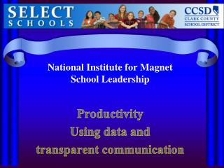 National Institute for Magnet School Leadership Productivity Using data and