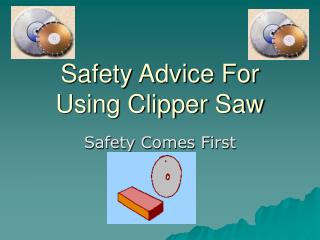 Safety Advice For Using Clipper Saw