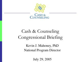 Cash & Counseling  Congressional Briefing