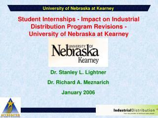 Dr. Stanley L. Lightner Dr. Richard A. Meznarich January 2006