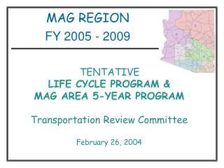 MAG REGION FY 2005 - 2009