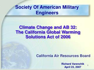 Climate Change and AB 32:   The California Global Warming Solutions Act of 2006
