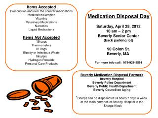 Items Accepted Prescription and over the counter medications Medication Samples Vitamins