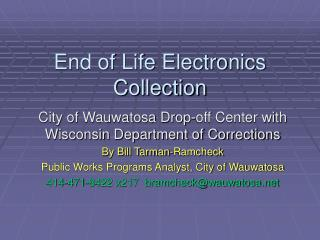 End of Life Electronics Collection
