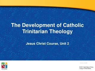The Development of Catholic Trinitarian Theology