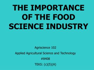 THE IMPORTANCE OF THE FOOD SCIENCE INDUSTRY