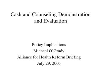 Cash and Counseling Demonstration and Evaluation