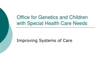 Office for Genetics and Children with Special Health Care Needs