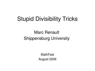 Stupid Divisibility Tricks