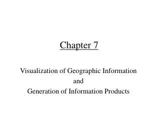 Visualization of Geographic Information  and  Generation of Information Products
