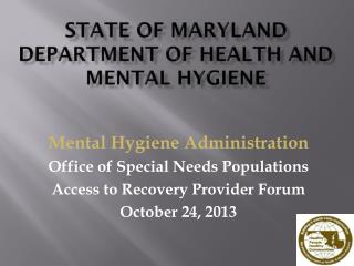STATE OF MARYLAND Department of health and mental Hygiene
