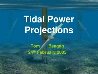 Tidal Power Projections