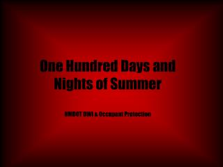 One Hundred Days and Nights of Summer NMDOT DWI & Occupant Protection
