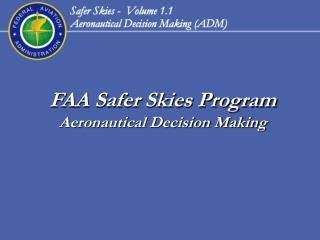 FAA Safer Skies Program Aeronautical Decision Making