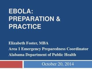 Ebola:  Preparation & Practice