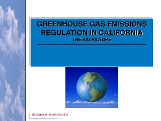 GREENHOUSE GAS EMISSIONS  REGULATION IN CALIFORNIA THE BIG PICTURE