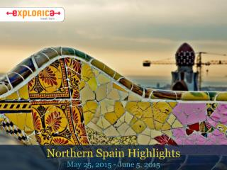 Northern Spain Highlights May 25, 2015 - June 5, 2015