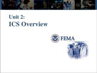 Unit 2: ICS Overview