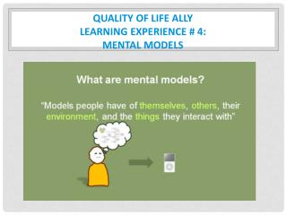 QUALITY OF LIFE ALLY LEARNING EXPERIENCE # 4:  Mental Models