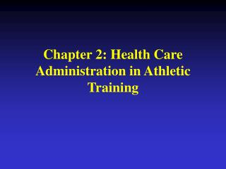 Chapter 2: Health Care Administration in Athletic Training