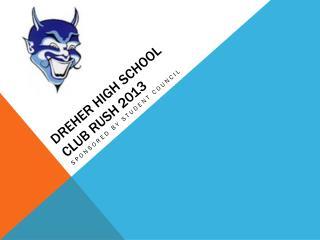 DREHER HIGH SCHOOL CLUB RUSH 2013