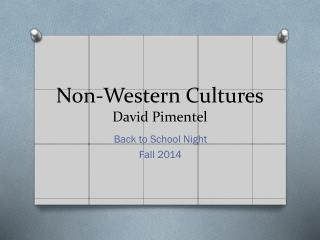 Non-Western Cultures David Pimentel