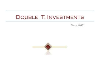 Double  T. Investments