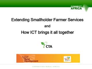 Extending Smallholder Farmer Services and How ICT brings it all together