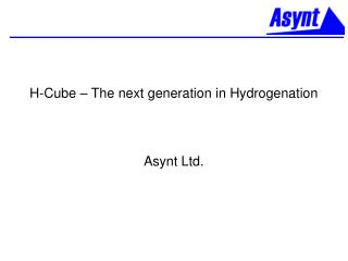 H-Cube – The next generation in Hydrogenation