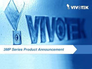3MP Series Product Announcement