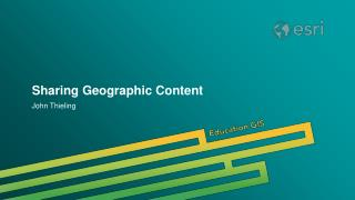 Sharing Geographic Content