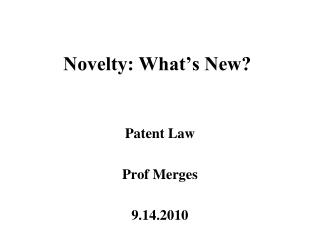 Novelty: What s New