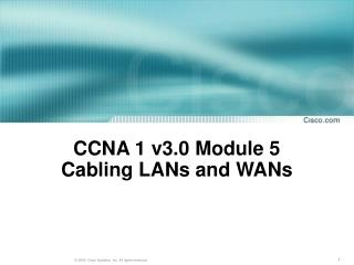CCNA 1 v3.0 Module 5  Cabling LANs and WANs