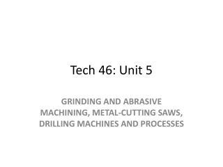 Tech 46: Unit  5