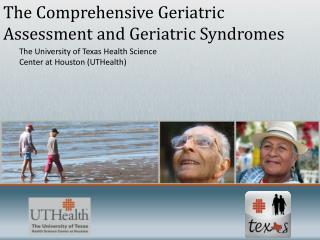 The Comprehensive Geriatric Assessment and Geriatric Syndromes