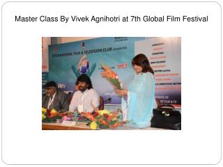 Master class by vivek agnihotri at 7th global film festival