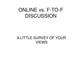ONLINE vs. F-TO-F DISCUSSION