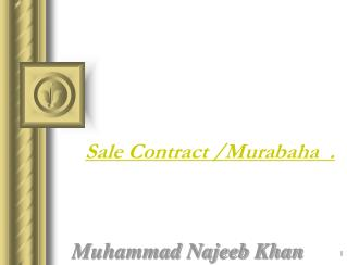 Sale Contract /Murabaha  . Muhammad Najeeb Khan